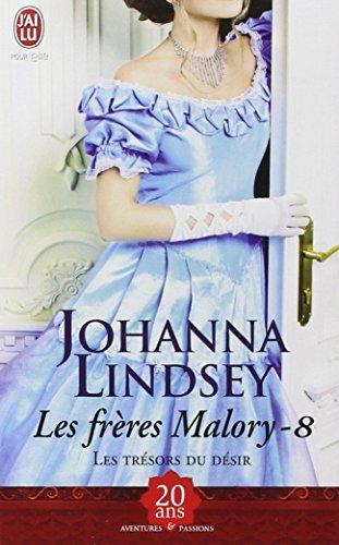 Les frères Malory, Tome 8 : Les trésors du désir par Johanna Lindsey