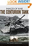 The Centurion Tank (Images of War)