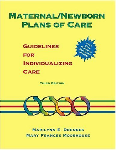 Maternal/Newborn Plans of Care: Guidelines for Individualizing Care (Doenges, Maternal/Newborn Plans of Care) by Doenges, Marilynn Published by F.A. Davis Company 3rd (third) edition (1999) Paperback