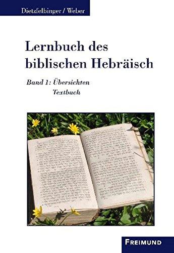 Lernbuch des biblischen Hebräisch: Band 1 Übersichten und Textbuch Band 2 Übungsbuch und Vokabular (Lutherische Theologie / Weiße Reihe)