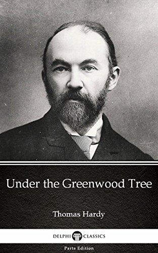 Under the Greenwood Tree by Thomas Hardy - Delphi Classics ...