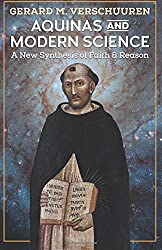 Aquinas and Modern Science: A New Synthesis of Faith and Reason