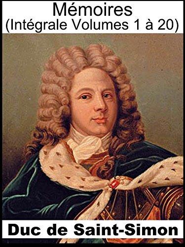 Mmoires du Duc de Saint-Simon (Intgrale les 20 volumes) complets et authentiques