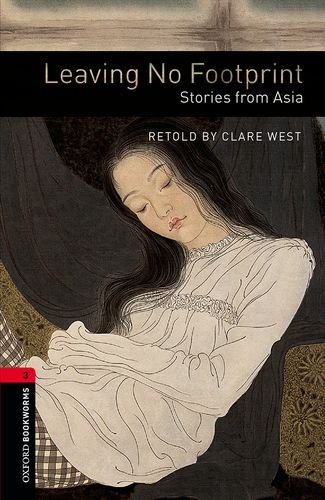 Oxford Bookworms Library: Oxford Bookworms 3. Leaving No Footprint. Stories from Asia Pack