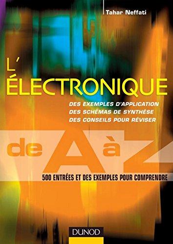 L'électronique de A à Z : 500 entrées et des exemples pour comprendre (Sciences de l'ingénieur)