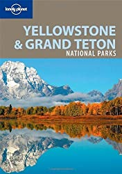 Lonely Planet Yellowstone & Grand Teton National Parks by Bradley Mayhew (2008-04-01)