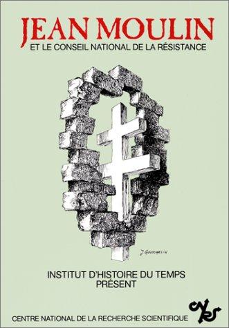 Descargar Libro Jean Moulin et le Conseil national de la Résistance de Azéma