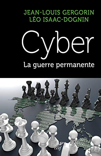 Cyber. La Guerre Permanente par Jean-Louis Gergorin, Léo Isaac-Dognin