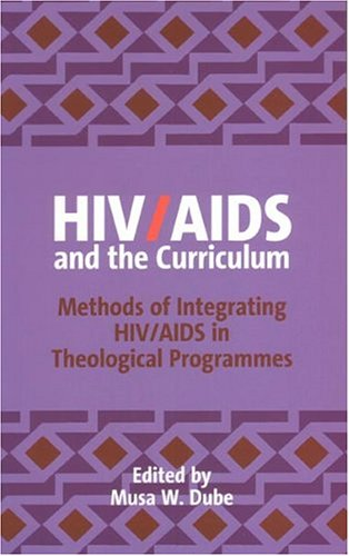 HIV/Aids And the Curriculum: Methods of Integrating HIV/Aids in Theological Programmes par (Broché - Nov 1, 2003)