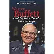 Warren Buffett: Sein Weg. Seine Methode. Seine Strategie. by Robert G. Hagstrom(2016-04-01)