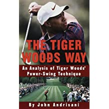 The Tiger Woods Way: An Analysis of Tiger Woods' Power-Swing Technique