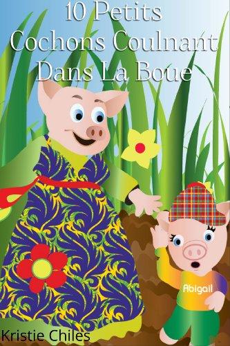 Couverture du livre 10 Petits Cochons Couinant Dans La Boue