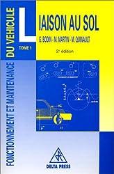 Fonctionnement et Maintenance du véhicule, tome 1 : Liaison au sol