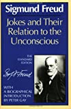 Jokes and Their Relation to the Unconscious (Standard Edition of the Complete Psychol...
