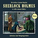 Schatten der Vergangenheit (Sherlock Holmes - Die neuen Fälle 37)