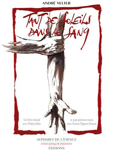 Tant de soleils dans le sang: Un livre-récital av...