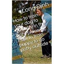 How to train your dog to go potty in the right place, How to train puppy to go potty outside