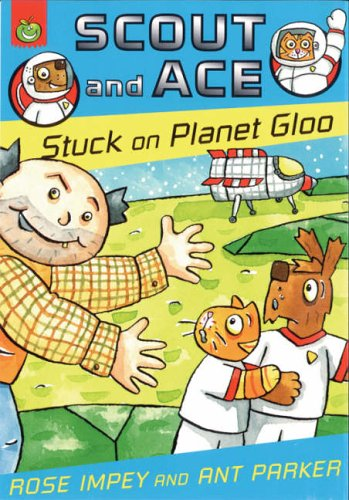 Scout and Ace stuck on Planet Gloo