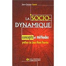 LA SOCIODYNAMIQUE. Concepts et méthodes, 3ème tirage 1997