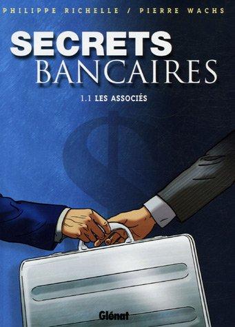 Secrets bancaires, Tome 1 : Les associés : Première partie