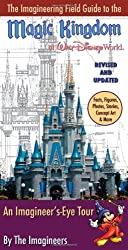 Imagineering Field Guide to the Magic Kingdom at Walt Disney World, The : Updated Edition by Alex Wright (2010-01-07)