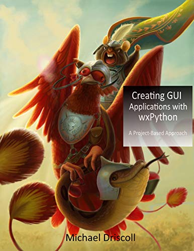 Creating GUI Applications with wxPython (English Edition)