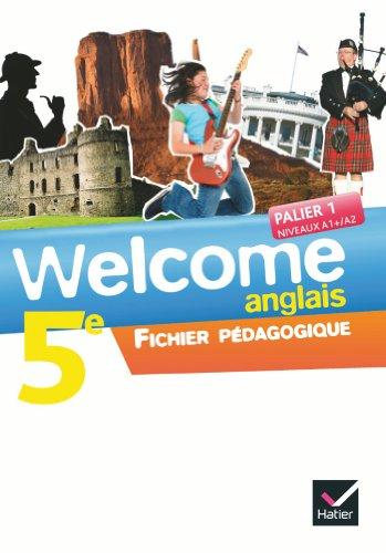 Welcome Anglais 5e éd. 2012 - Fichier pédagogique
