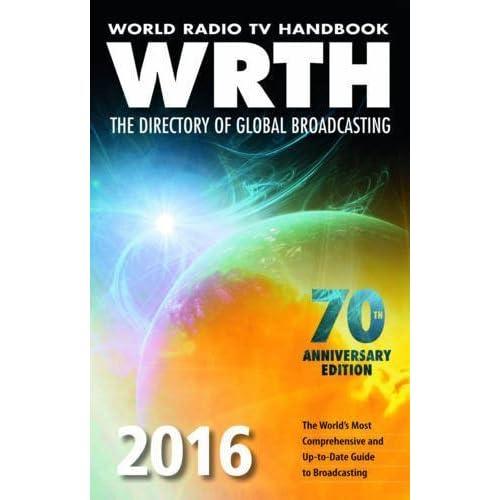 World Radio TV Handbook 2016: The Directory of Global Broadcasting by WRTH Editors (2015-12-24)