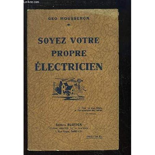 SOYEZ VOTRE PROPRE ELECTRICIEN.
