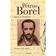 Pétrus Borel. Vocation : Poète maudit