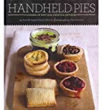 [ [ Handheld Pies: Dozens of Pint-Size Sweets & Savories ] ] By Billingsley, Sarah ( Author ) Nov - 2011 [ Hardcover ]