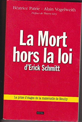 La mort hors la loi d'Erick Schmitt