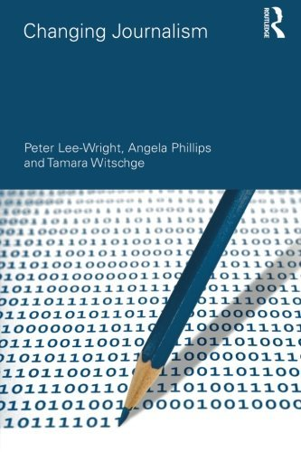Changing Journalism (Communication and Society) by Peter Lee-Wright (2011-07-14)