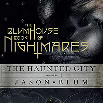 The Blumhouse Book of Nightmares: The Haunted City (Audio