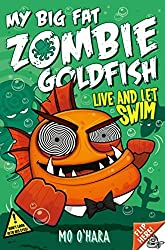 My Big Fat Zombie Goldfish 5: Live and Let Swim by Mo O'Hara (2015-01-01)