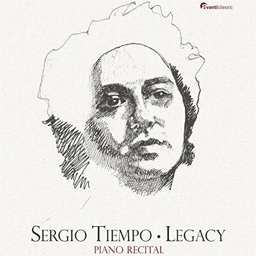 Legacy - Sergio Tiempo spielt Werke von Beethoven, Brahms, Debussy, Chopin u.a.