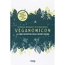 Veganomicon. Il libro definitivo della cucina vegana