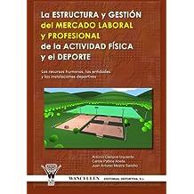 La Estructura Y Gestión Del Mercado Laboral Y Profesional De La Actividad Física Y El Deporte (Diciembre 2006)