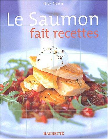 Le Saumon fait recettes par Nick Nairn