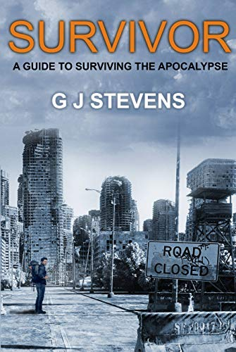 Survivor: A Guide to Surviving the Apocalypse (English Edition)