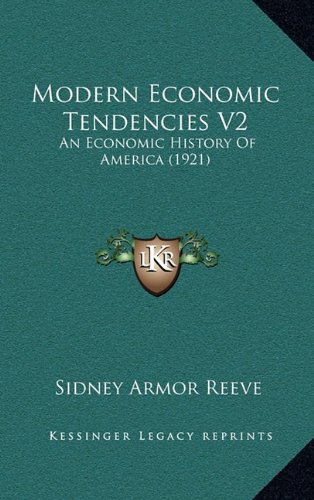 Modern Economic Tendencies V2: An Economic History of America (1921)