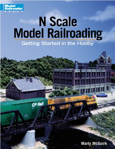 N Scale Model Railroading: Getting Started in the Hobby (Model Railroader Books) por Marty McGuirk