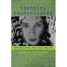 Identity Technologies: Constructing the Self Online (Wisconsin Studies in Autobiography)