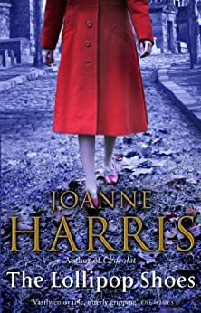 The Lollipop Shoes (Chocolat 2) by [Harris, Joanne]