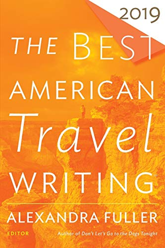 Best American Travel Writing 2019 (The Best American Travel Writing)