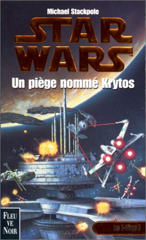 Star Wars, les X-Wings, numéro 3 : Un piège nomm...
