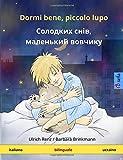 Dormi bene, piccolo lupo - Solodkykh sniv, malen'kyy vovchyk. Libro per bambini bilinguale (italiano - ucraino)