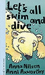 Let's All Swim and Dive! (Animals on the Move)