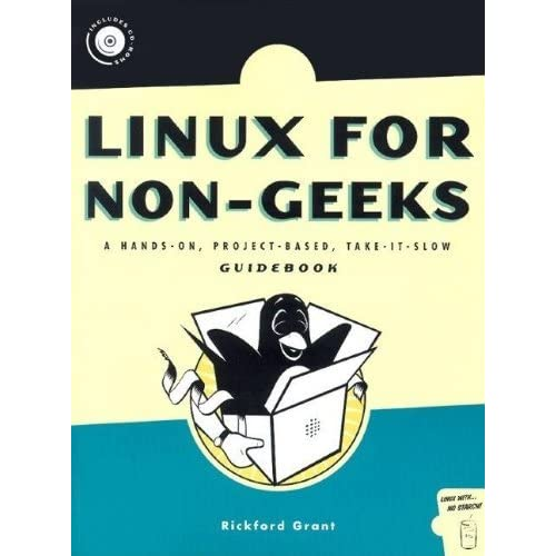 Linux for Non-Geeks: A Hands-On, Project-Based, Take-It-Slow Guidebook by Rickford Grant (2004-03-01)