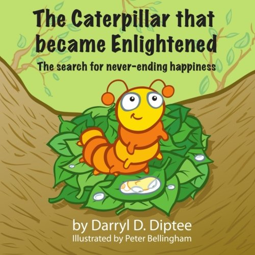 the-caterpillar-that-became-enlightened-the-search-for-never-ending-happiness